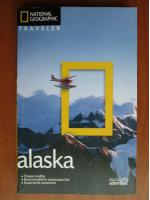 Alaska (colectia National Geographic Traveler, nr. 8)