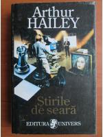 Anticariat: Arthur Hailey - Stirile de seara