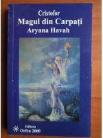 Aryana Havah - Cristofor, magul din Carpati