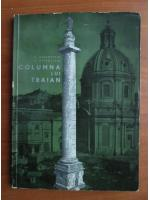 Anticariat: C. Daicoviciu - Columna lui Traian
