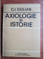 Anticariat: C. I. Gulianu - Axiologie si istorie