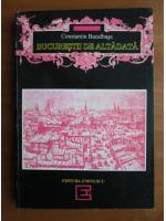 Anticariat: Constantin Bacalbasa - Bucurestii de altadata (1878-1884)