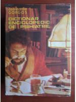 Anticariat: Constantin Gorgos - Dictionar enciclopedic de psihiatrie (volumul 2)