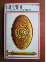 D. Tudor - Mari capitani ai lumii antice (volumul 1)