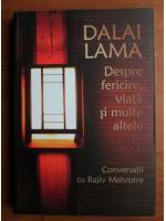 Anticariat: Dalai Lama - Despre fericire, viata si multe altele. Conversatii cu Rajiv Mehrotra