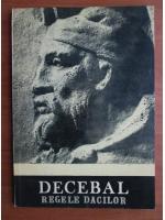 Anticariat: Decebal, regele dacilor