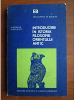 Anticariat: Gheorghe Vladutescu - Introducere in istoria filosofiei orientului antic