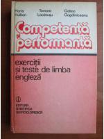 Horia Hulban, Tamara Lacatusu, Galina Gogalniceanu - Competenta si performanta. Exercitii si teste de limba engleza