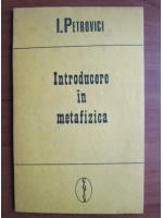 I. Petrovici - Introducere in metafizica