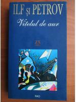 Anticariat: Ilf si Petrov - Vitelul de aur