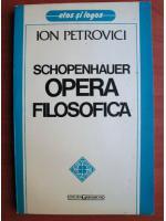 Anticariat: Ion Petrovici - Schopenhauer, opera filosofica