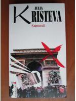 Anticariat: Julia Kristeva - Samuraii