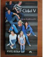 Anticariat: Kate Brian - Clubul V