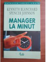Anticariat: Kenneth Blanchard - Manager la minut