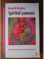 Anticariat: Kenneth Meadows - Spiritul samanic