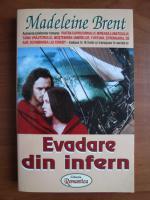 Madeleine Brent - Evadare in infern