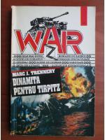 Anticariat: Marc J. Trennery - Dinamita pentru Tirpitz (WAR)