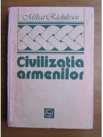 Anticariat: Mihai Radulescu - Civilizatia armenilor