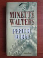 Minette Walters - Pericol dublu