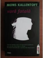 Mons Kallentoft - Vara fatala