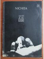 Nichita Stanescu - Cu viii si cu mortii laolalta