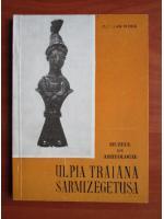 Anticariat: Octavian Floca - Ulpia Traiana Sarmizegetusa