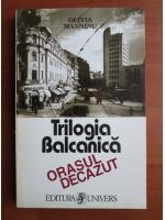 Anticariat: Olivia Manning - Trilogia balcanica. Orasul decazut