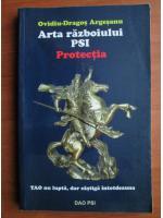 Anticariat: Ovidiu Dragos Argesanu - Arta razboiului PSI. Protectia
