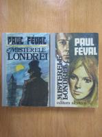 Paul Feval - Misterele Londrei (2 volume)