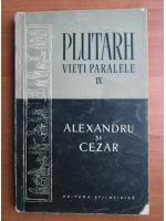 Anticariat: Plutarh - Vieti paralele: Alexandru si Cezar