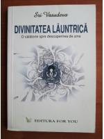 Anticariat: Sri Vasudeva - Divinitatea launtrica. O calatorie spre descoperirea de sine