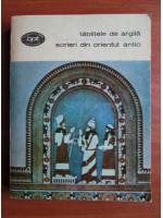 Anticariat: Tablitele de argila. Scrieri din orientul antic