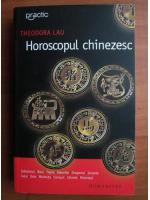 Anticariat: Theodora Lau - Horoscopul chinezesc