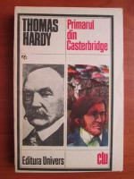 Anticariat: Thomas Hardy - Primarul din Casterbridge