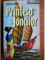 Vincent Landel - Printesa joncilor
