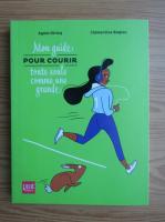 Anticariat: Agnes Diricq - Mon guide pour courir toute seule comme une grande
