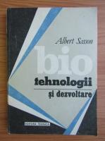 Anticariat: Albert Sasson - Biotehnologii si dezvoltare