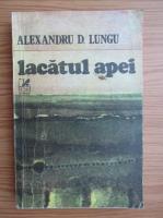 Anticariat: Alexandru Lungu - Lacatul apei