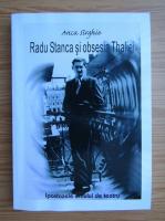 Anca Sirghie - Radu Stanca si obsesia Thaliei. Ipostazele omului de teatru