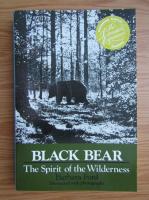 Anticariat: Barbara Ford - Black bear. The spirit of the wilderness