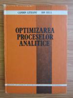 Anticariat: Candin Liteanu - Optimizarea proceselor analitice
