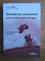 Anticariat: Carlo Trippi - Grandir en conscience par la therapie Imago