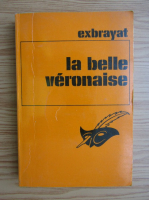 Anticariat: Charles Exbrayat - La belle veronaise