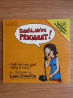 Anticariat: David, we're pregnant! What's so funny about having a baby?
