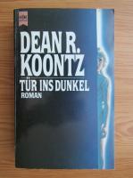 Dean R. Koontz - Tur ins Dunkel