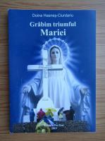 Anticariat: Doina Hasnes Ciurdariu - Grabim triumful Mariei