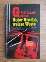Anticariat: Erle Stanley Gardner - Roter Drache weisse Weste