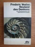 Anticariat: Frederic Vester - Neuland des Denkens, vom technokratischen zum kybernetischen Zeitalter