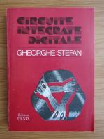 Anticariat: Gheorghe M. Stefan - Circuite integrate digitale