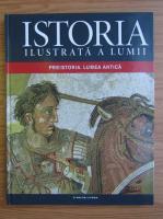 Anticariat: Istori ilustrata a lumii, volumul 1. Preistoria. Lumea antica